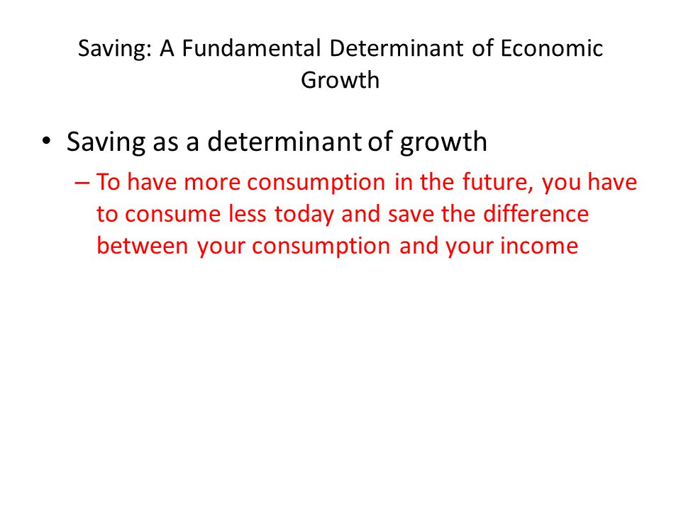 Saving: A Fundamental Determinant of Economic Growth