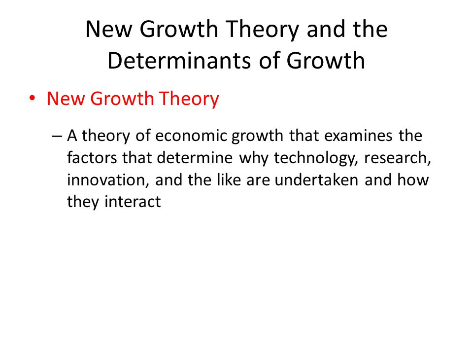 New Growth Theory and the Determinants of Growth