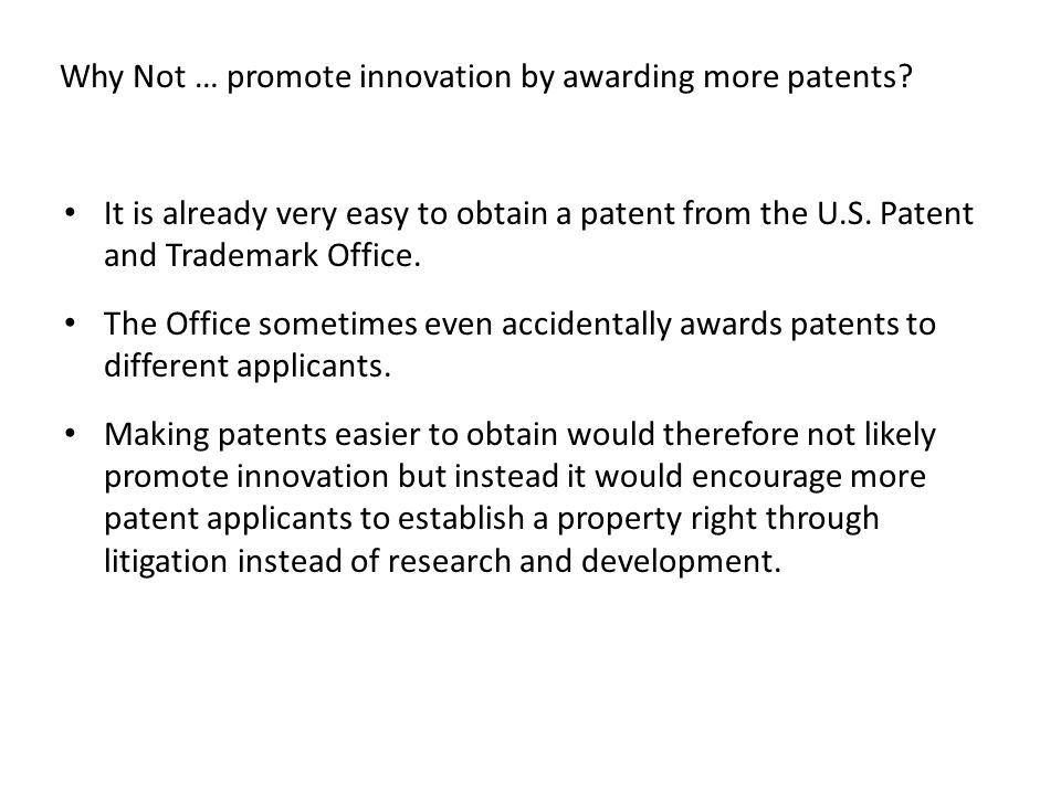 Why Not … promote innovation by awarding more patents
