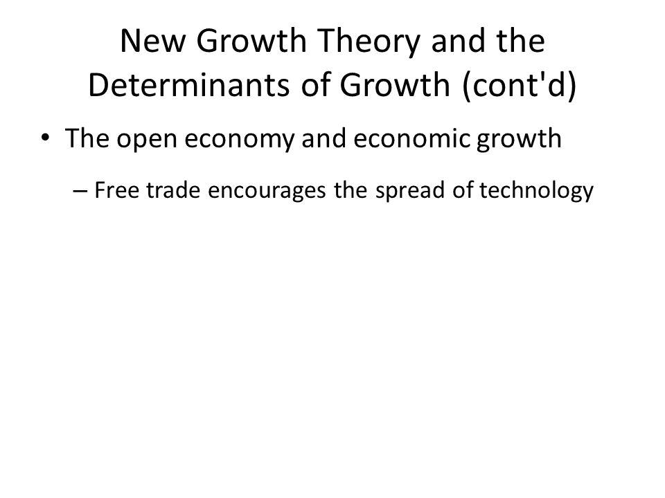New Growth Theory and the Determinants of Growth (cont d)