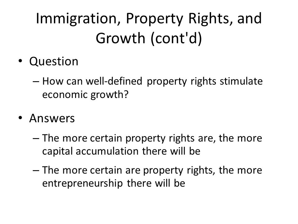 Immigration, Property Rights, and Growth (cont d)