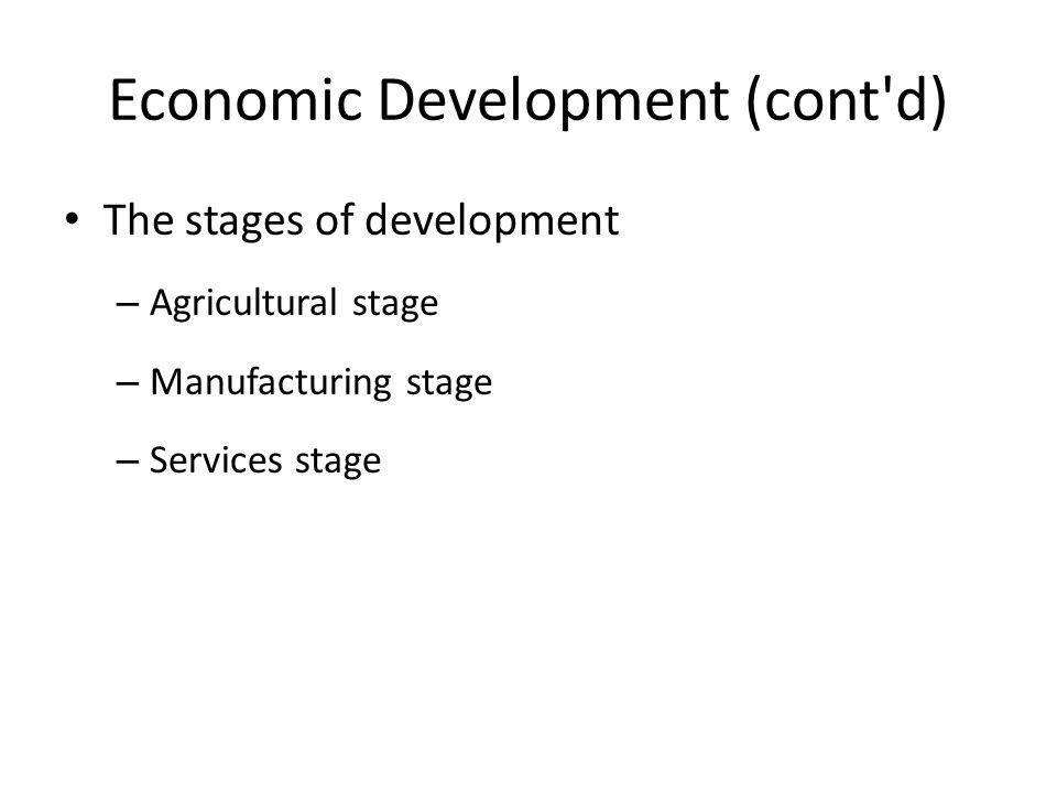 Economic Development (cont d)
