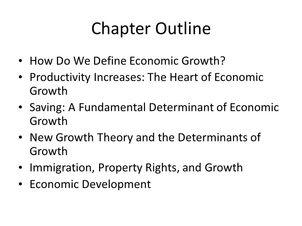 Chapter Outline How Do We Define Economic Growth