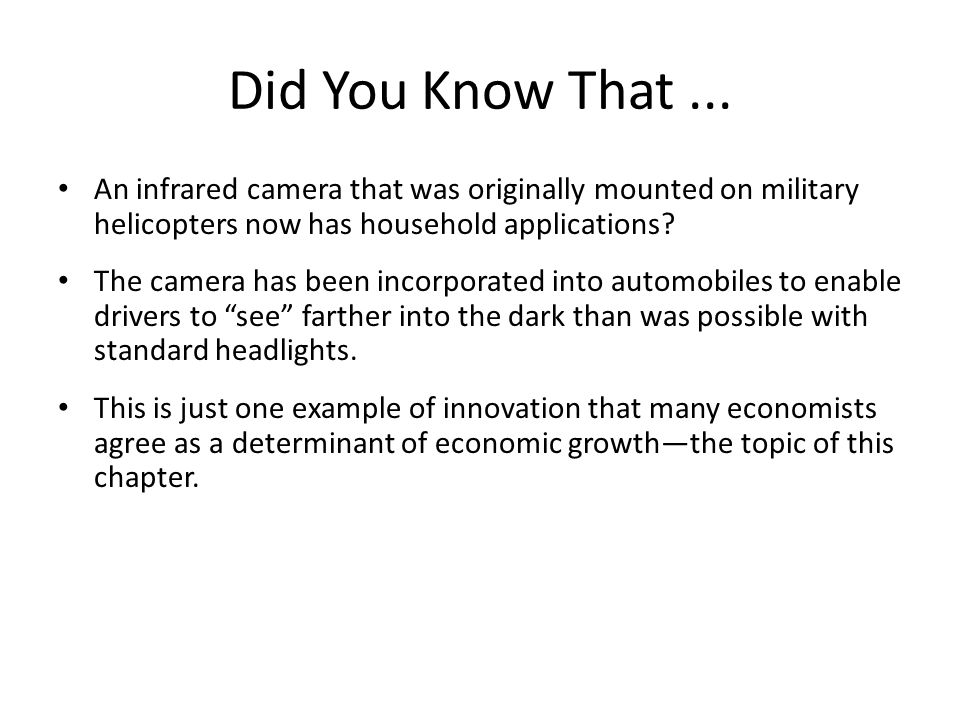 Did You Know That ... An infrared camera that was originally mounted on military helicopters now has household applications