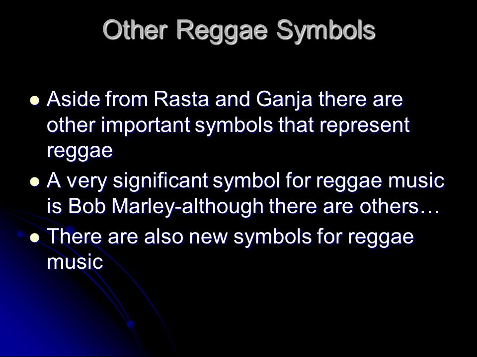 Other Reggae Symbols Aside from Rasta and Ganja there are other important symbols that represent reggae.