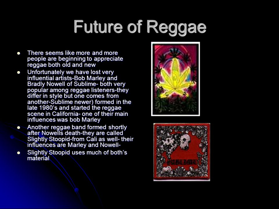 Future of Reggae There seems like more and more people are beginning to appreciate reggae both old and new.