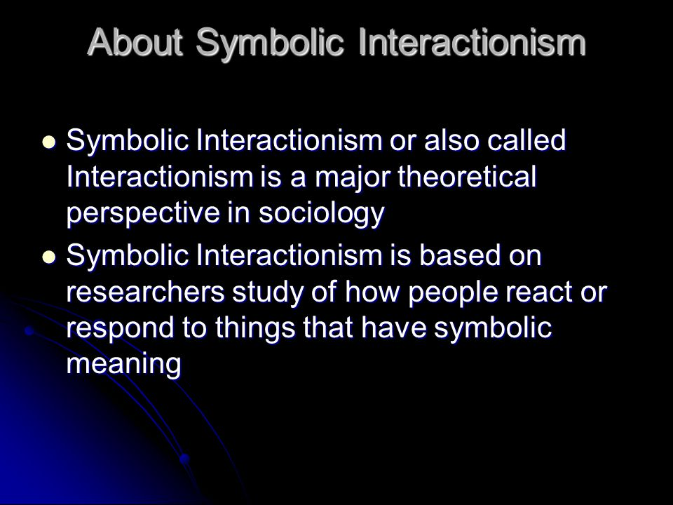 About Symbolic Interactionism