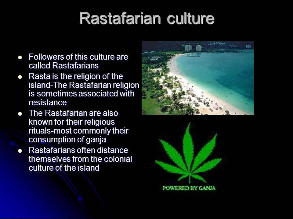 Rastafarian culture Followers of this culture are called Rastafarians