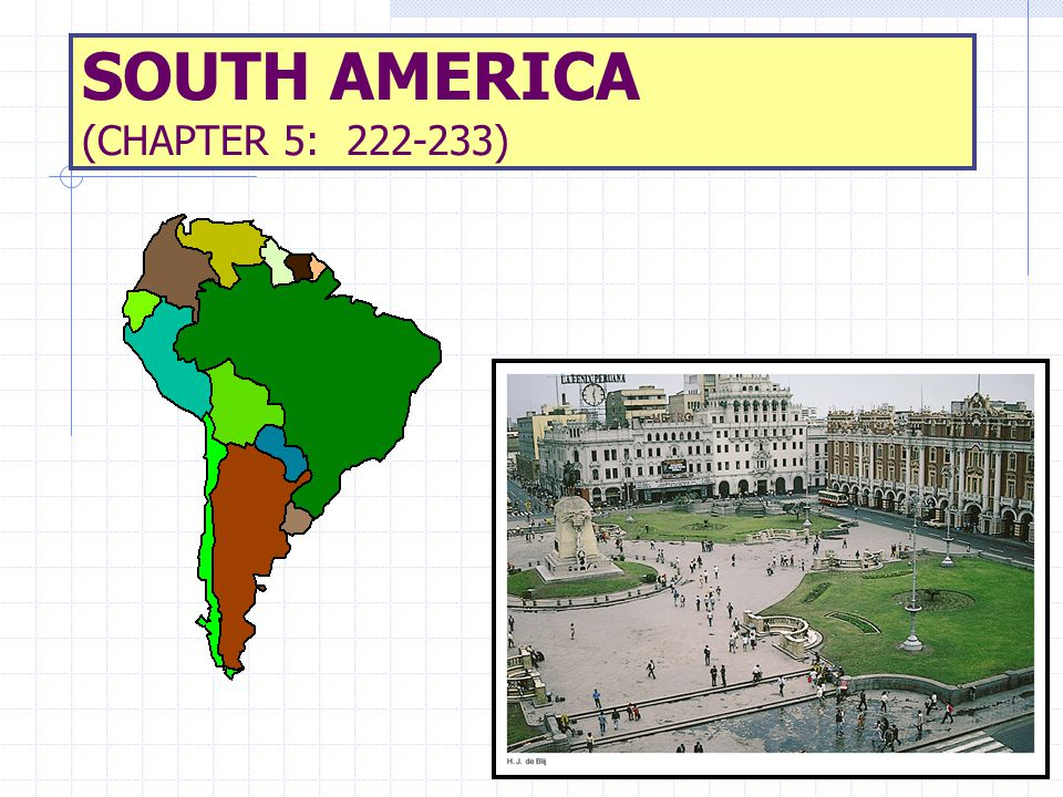 SOUTH AMERICA (CHAPTER 5: 222-233)