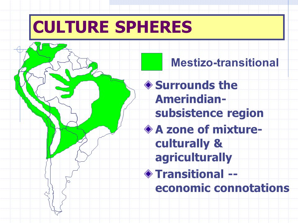 CULTURE SPHERES Mestizo-transitional