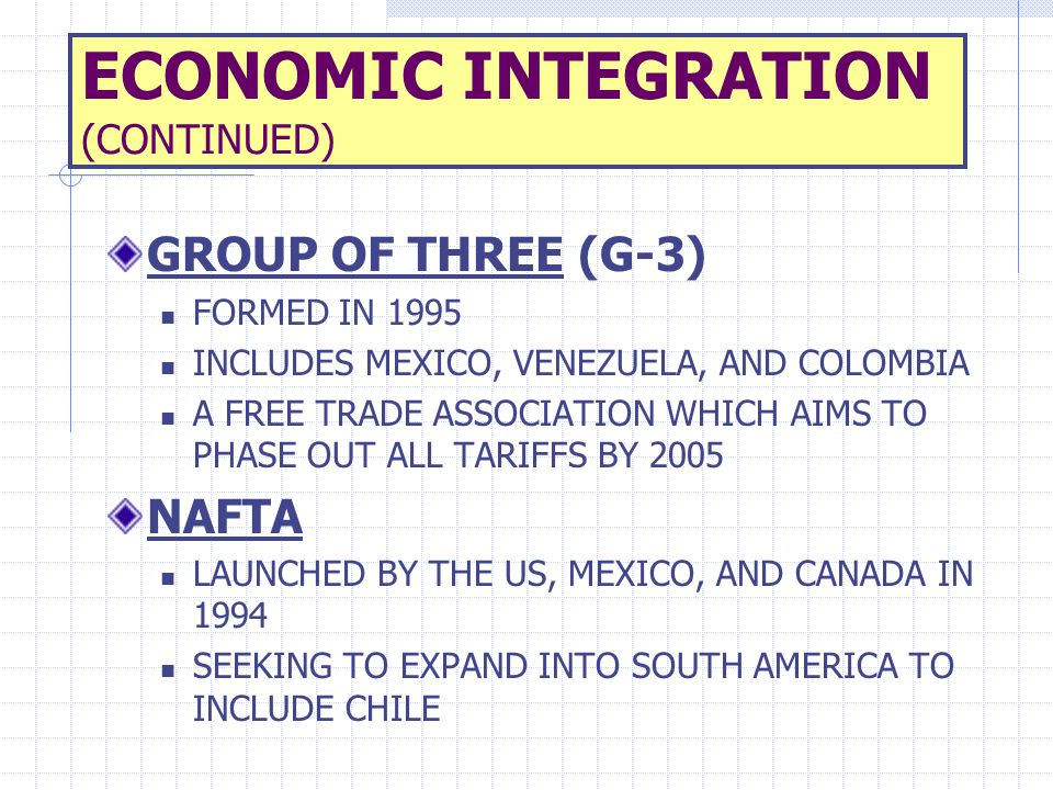 ECONOMIC INTEGRATION (CONTINUED)