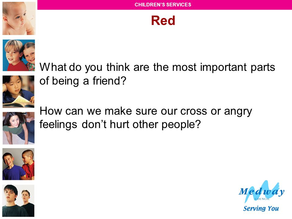 Red What do you think are the most important parts of being a friend