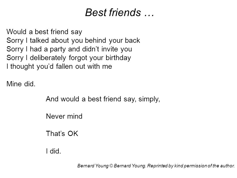 Best friends … Would a best friend say