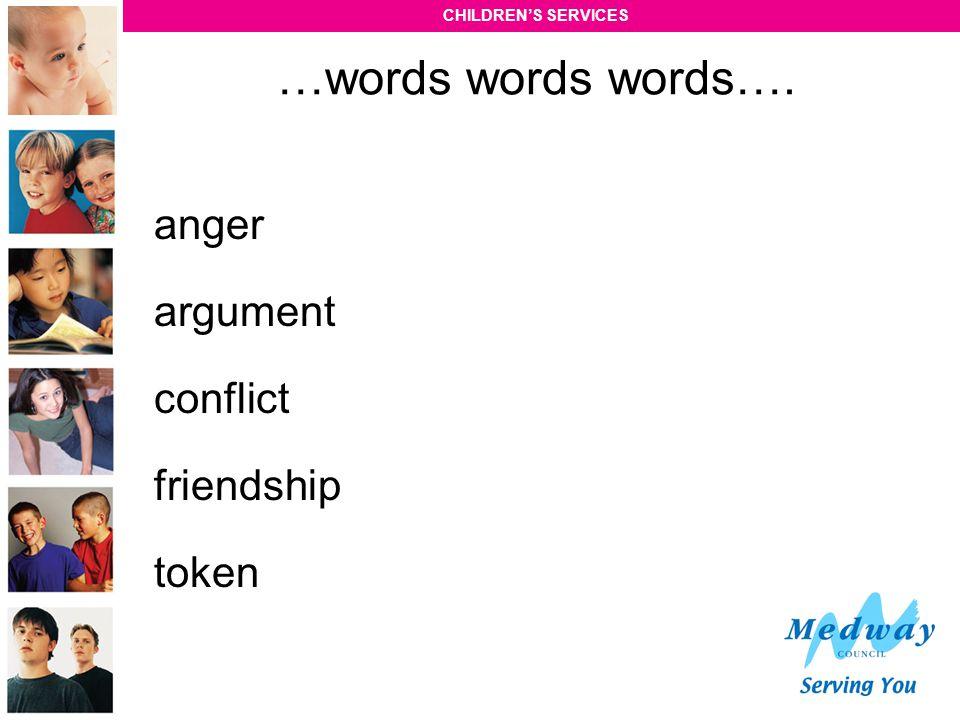 …words words words…. anger argument conflict friendship token