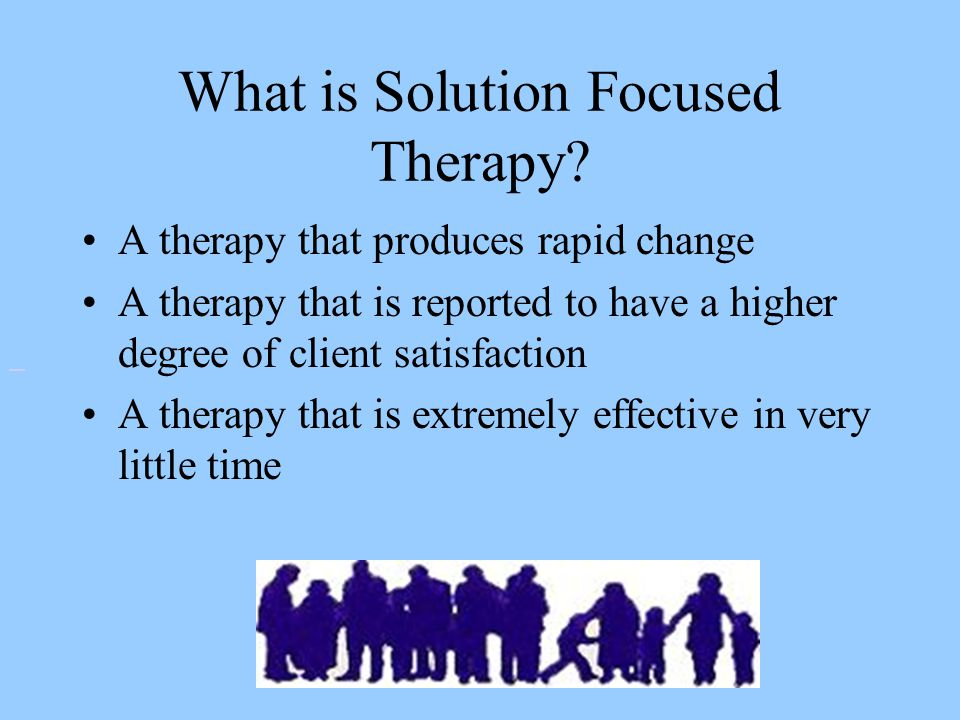 What is Solution Focused Therapy