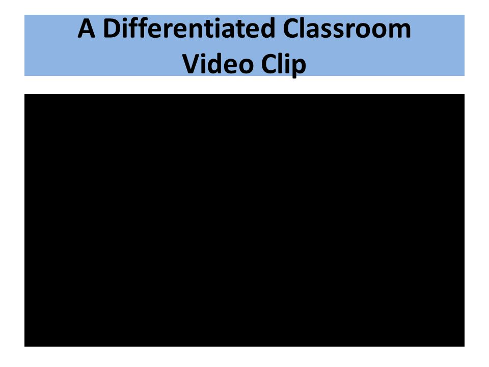 A Differentiated Classroom Video Clip