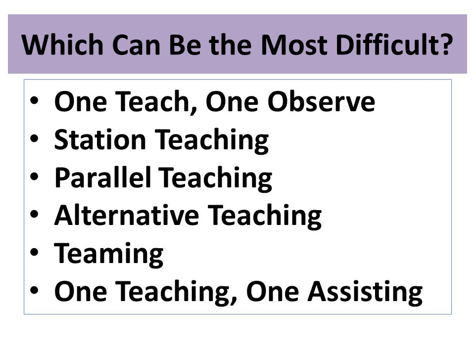 Which Can Be the Most Difficult