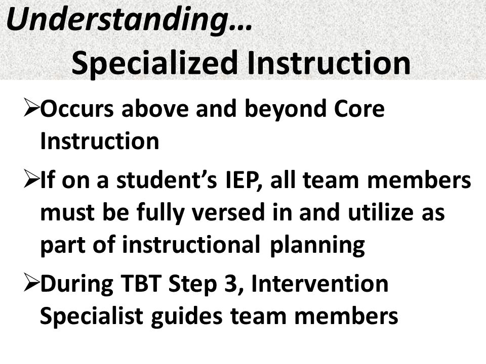 Understanding… Specialized Instruction