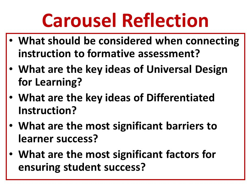 Carousel Reflection What should be considered when connecting instruction to formative assessment