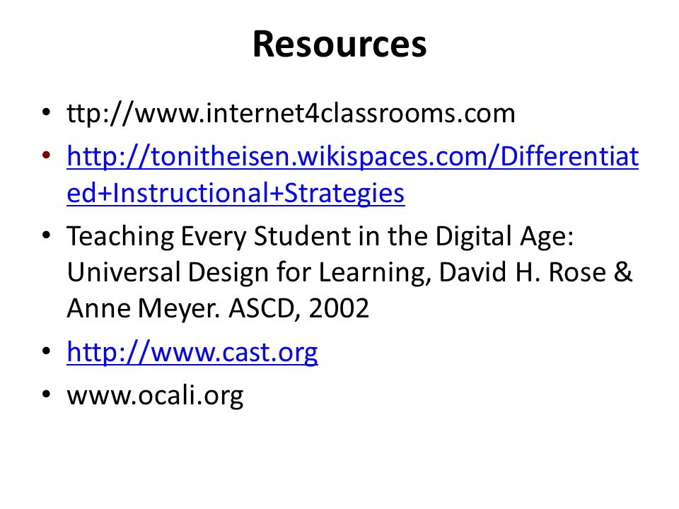 Resources ttp://www.internet4classrooms.com