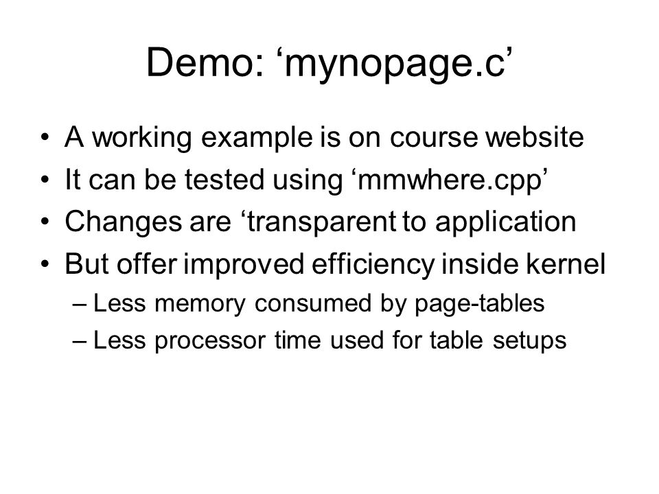 Demo: 'mynopage.c' A working example is on course website