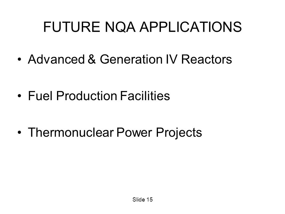 FUTURE NQA APPLICATIONS