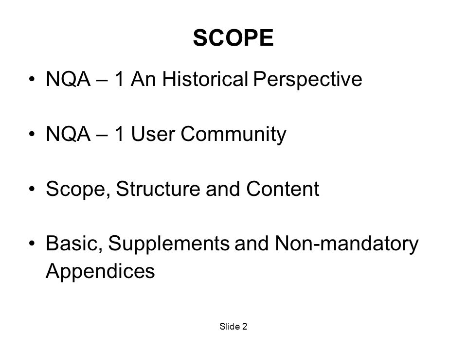 SCOPE NQA – 1 An Historical Perspective NQA – 1 User Community