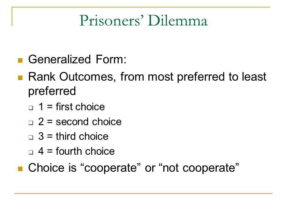 Prisoners' Dilemma Generalized Form: