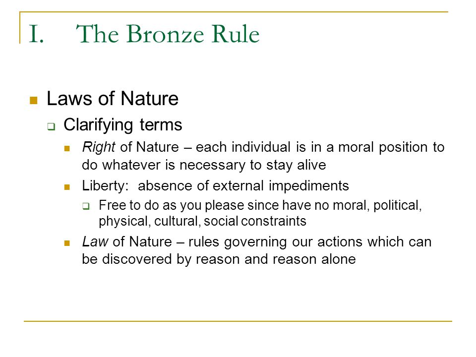 I. The Bronze Rule Laws of Nature Clarifying terms