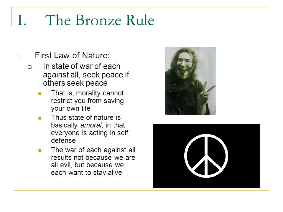 I. The Bronze Rule First Law of Nature: