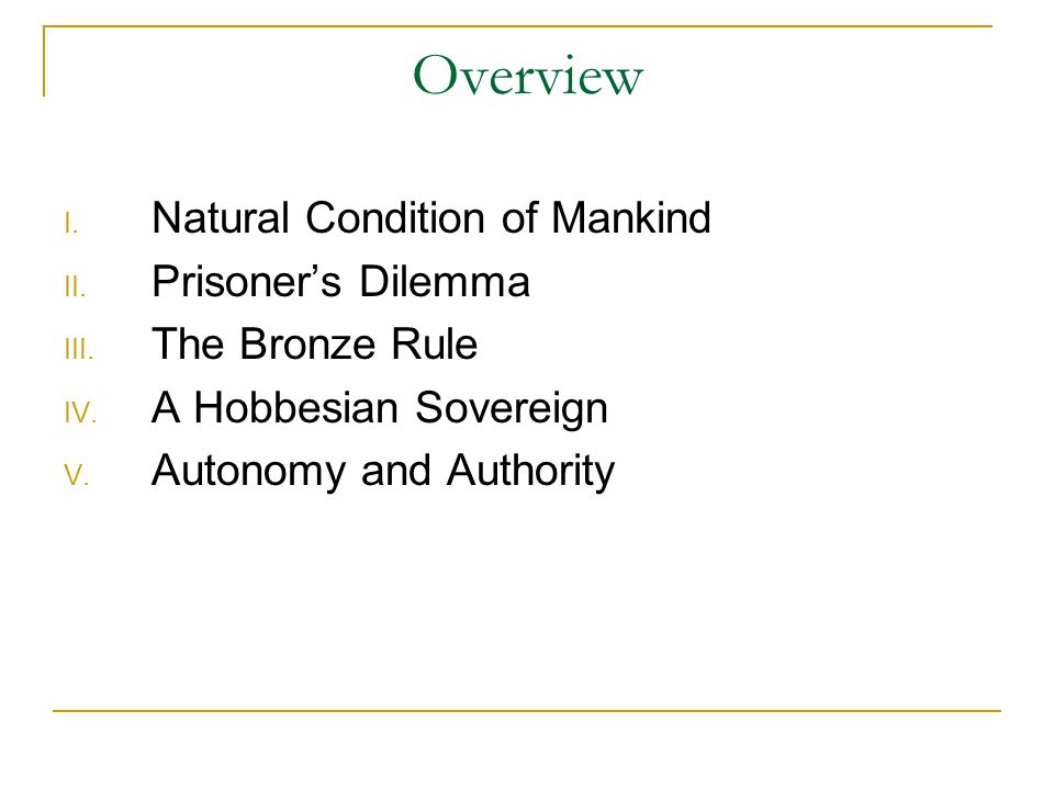 Overview Natural Condition of Mankind Prisoner's Dilemma
