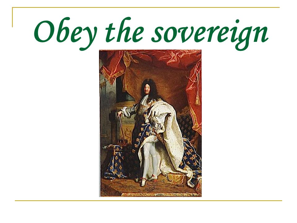 Obey the sovereign