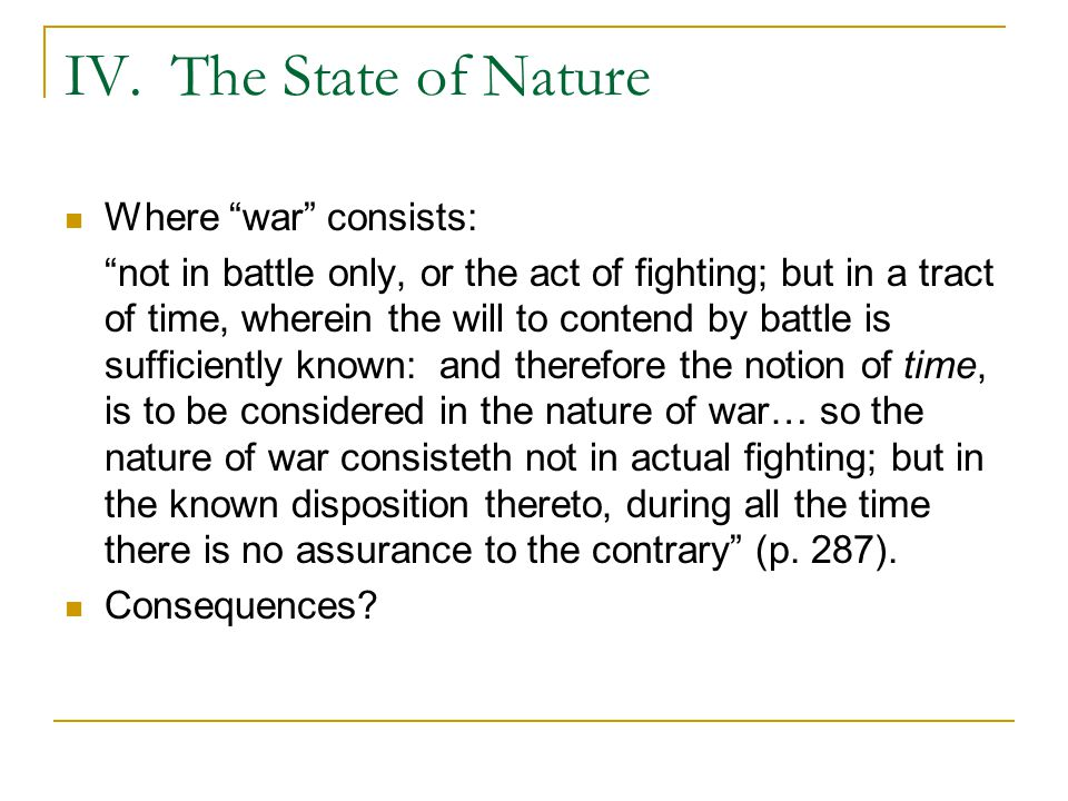 IV. The State of Nature Where war consists: