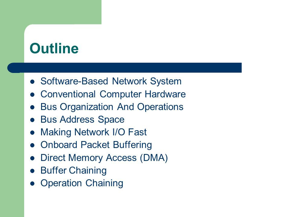 Outline Software-Based Network System Conventional Computer Hardware