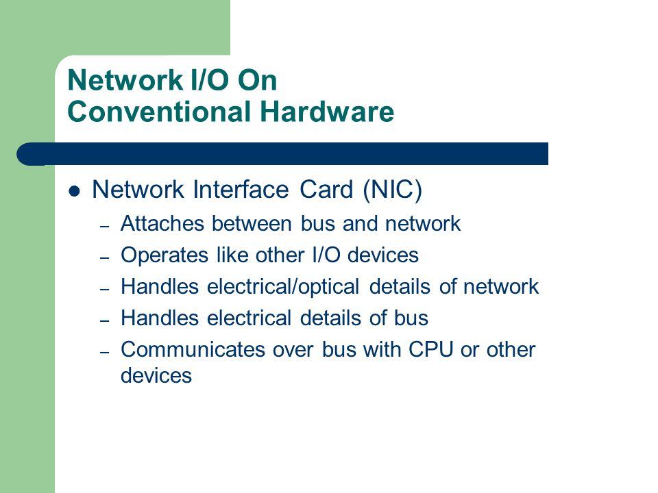 Network I/O On Conventional Hardware
