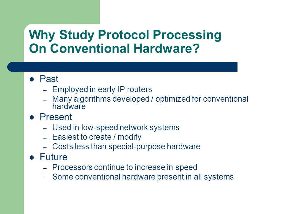 Why Study Protocol Processing On Conventional Hardware