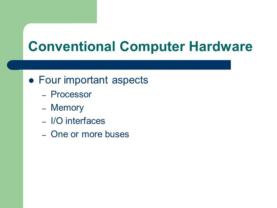 Conventional Computer Hardware