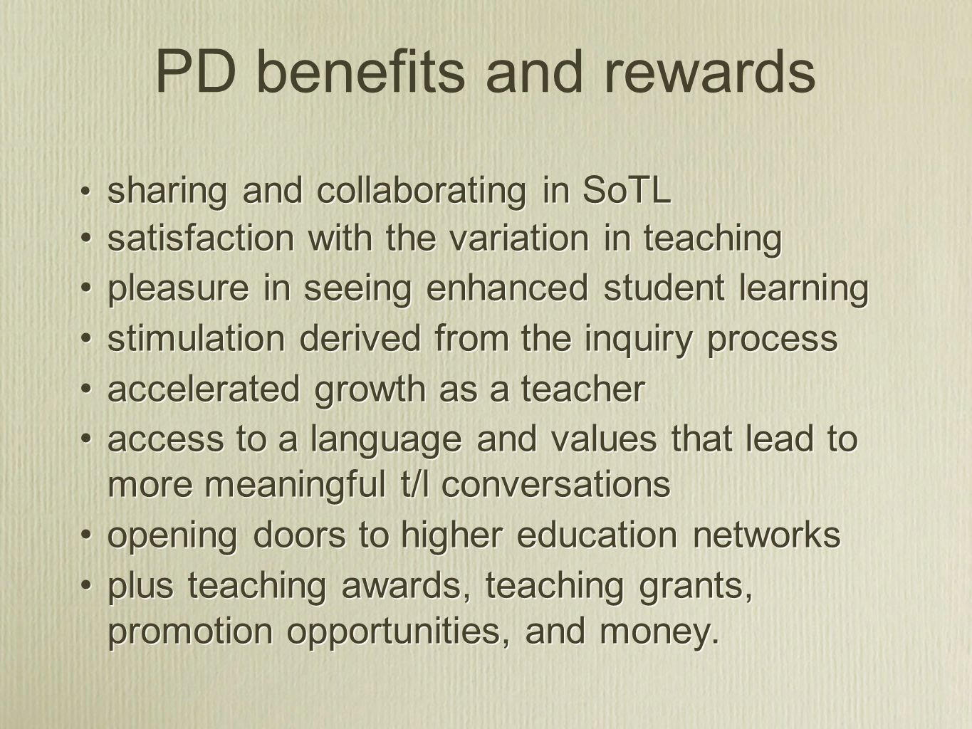 PD benefits and rewards