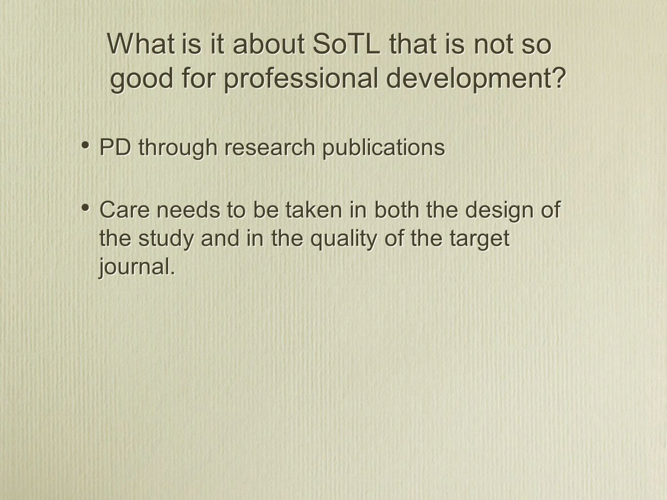 What is it about SoTL that is not so good for professional development