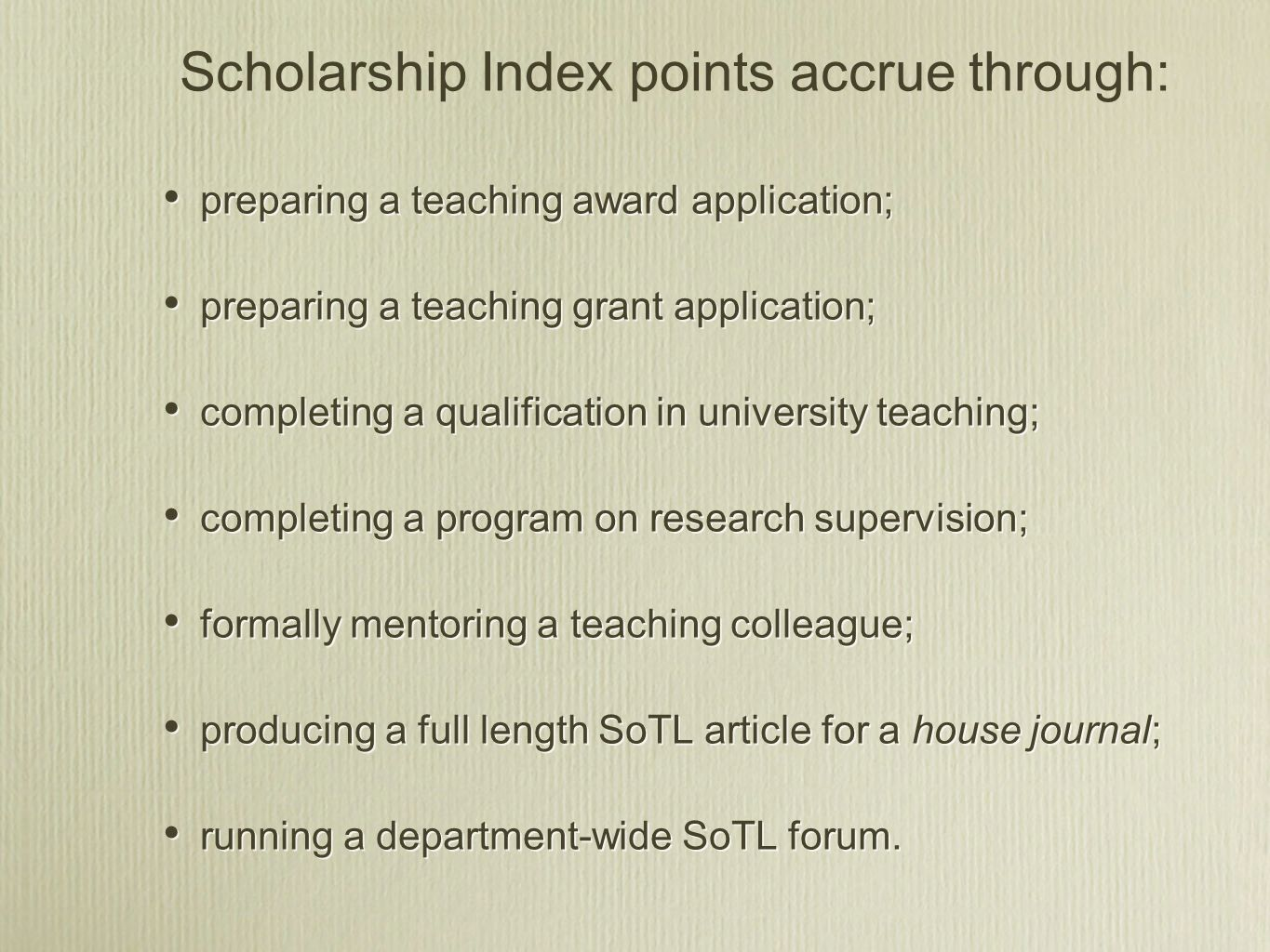 Scholarship Index points accrue through: