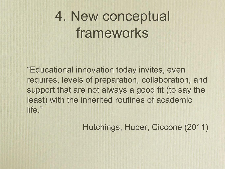 4. New conceptual frameworks