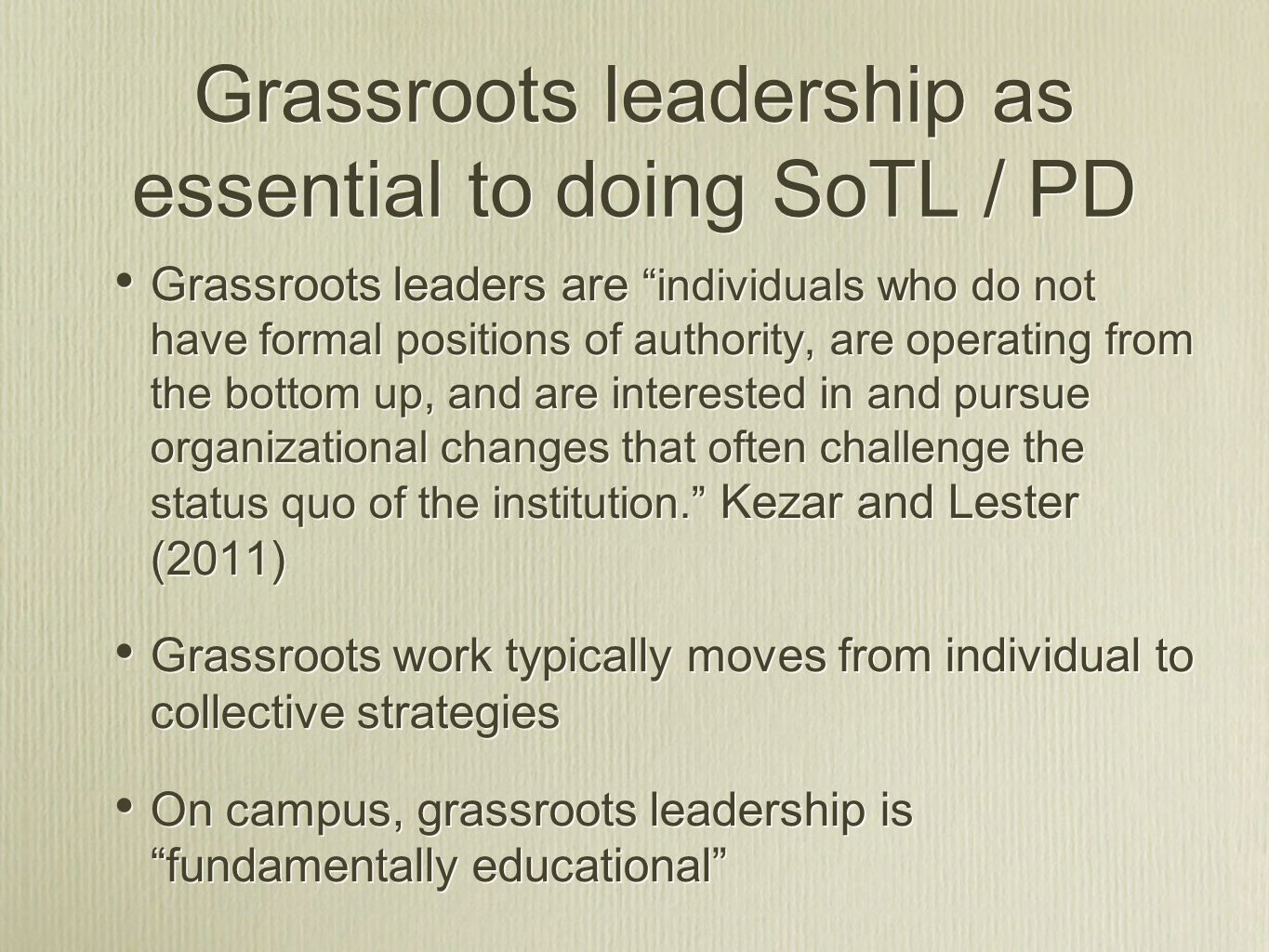 Grassroots leadership as essential to doing SoTL / PD