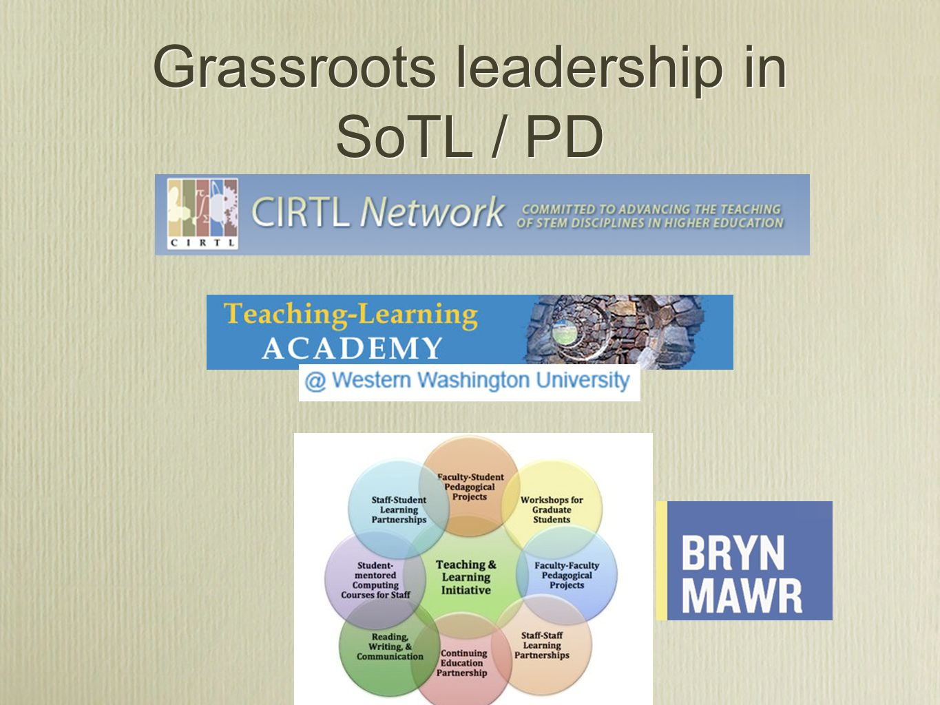 Grassroots leadership in SoTL / PD