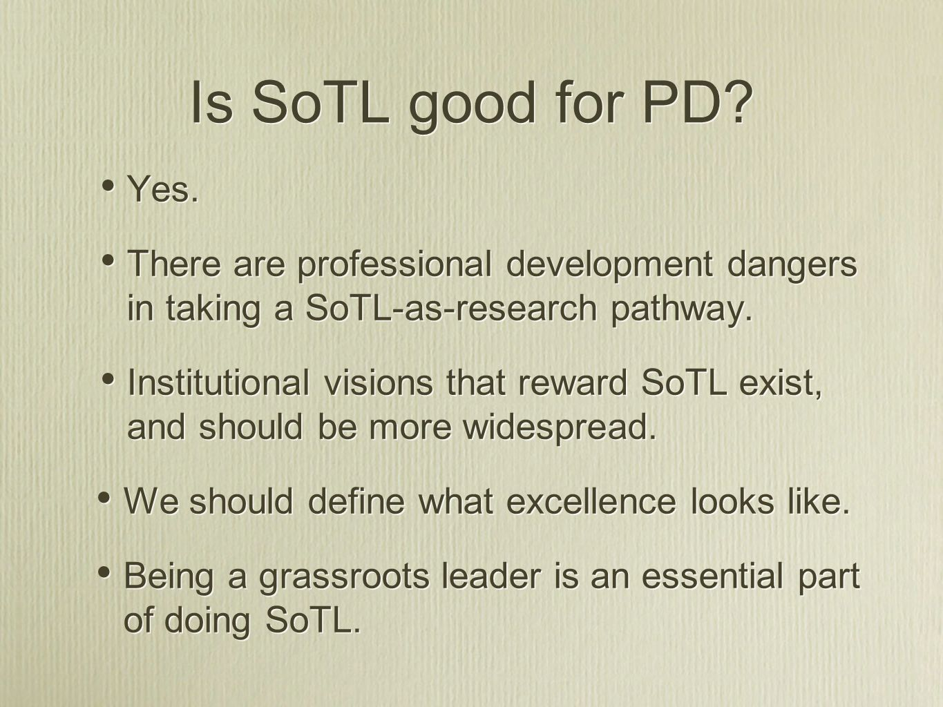 Is SoTL good for PD Yes. There are professional development dangers in taking a SoTL-as-research pathway.
