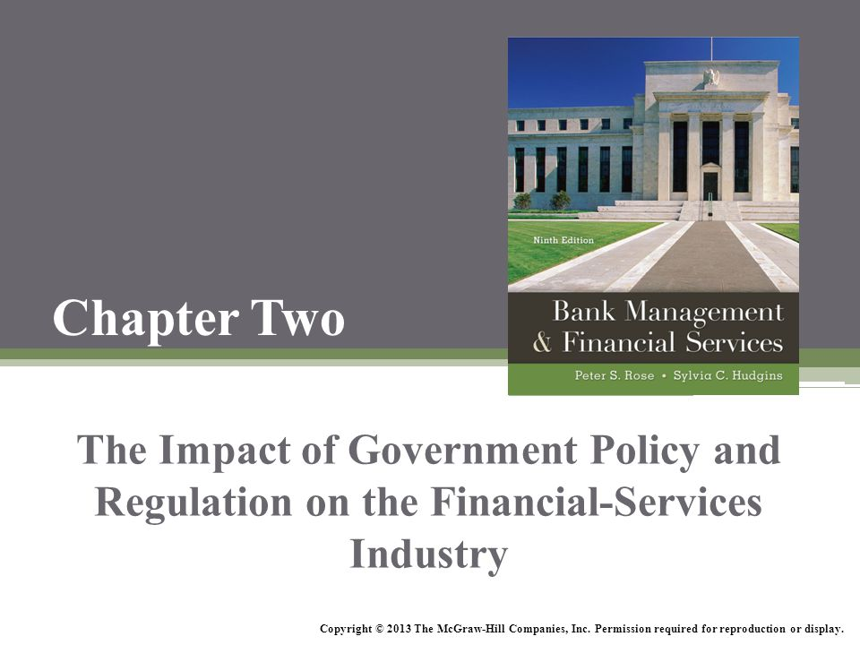Chapter Two The Impact of Government Policy and Regulation on the Financial-Services Industry.