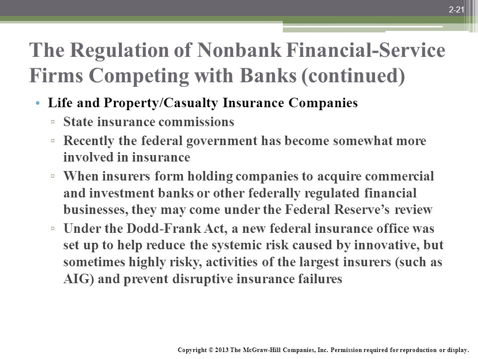 2-21 The Regulation of Nonbank Financial-Service Firms Competing with Banks (continued) Life and Property/Casualty Insurance Companies.