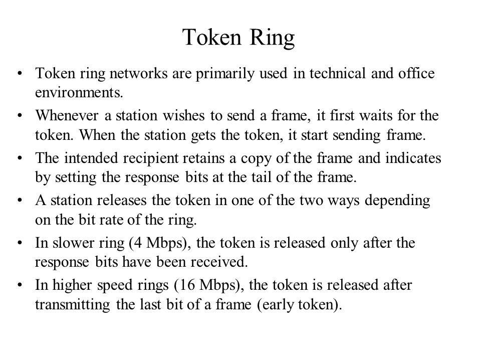 Token Ring Token ring networks are primarily used in technical and office environments.