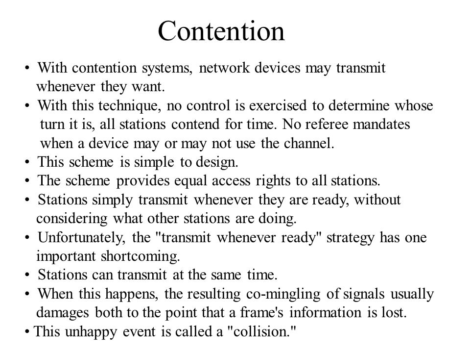 Contention With contention systems, network devices may transmit
