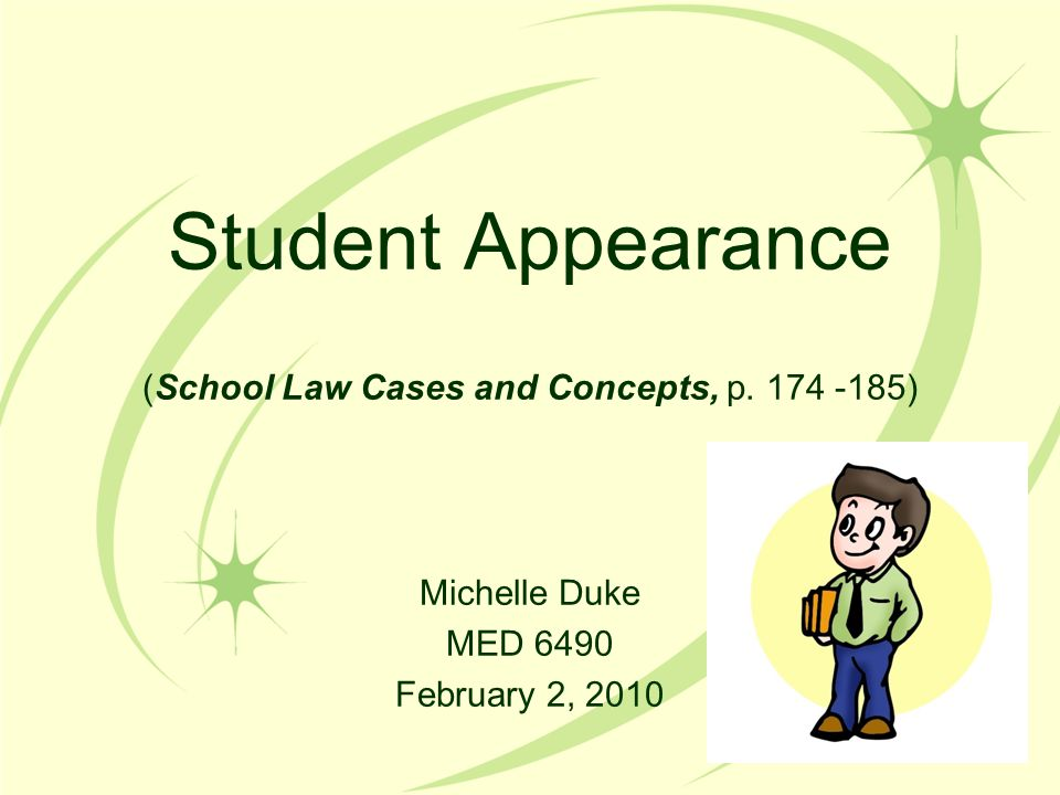Student Appearance (School Law Cases and Concepts, p. 174 -185)