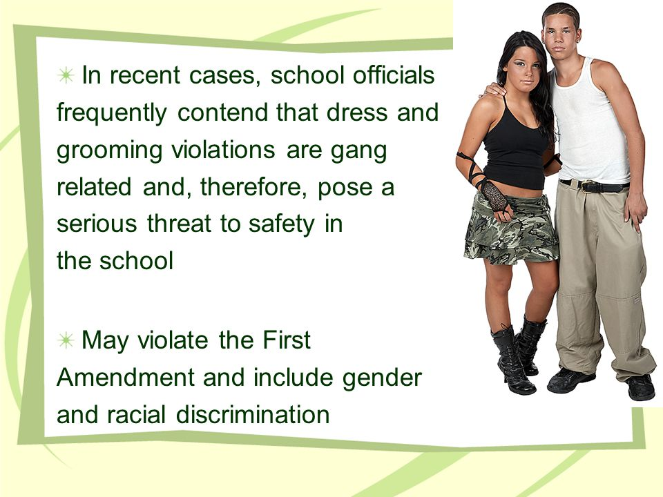 In recent cases, school officials frequently contend that dress and